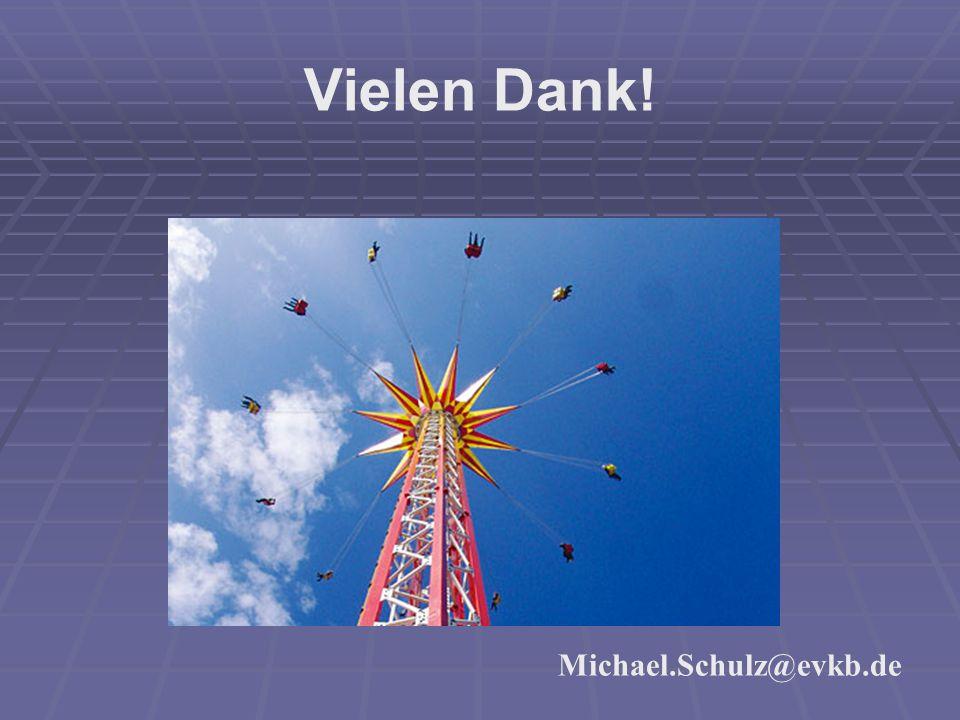 Vielen Dank! Michael.Schulz@evkb.de