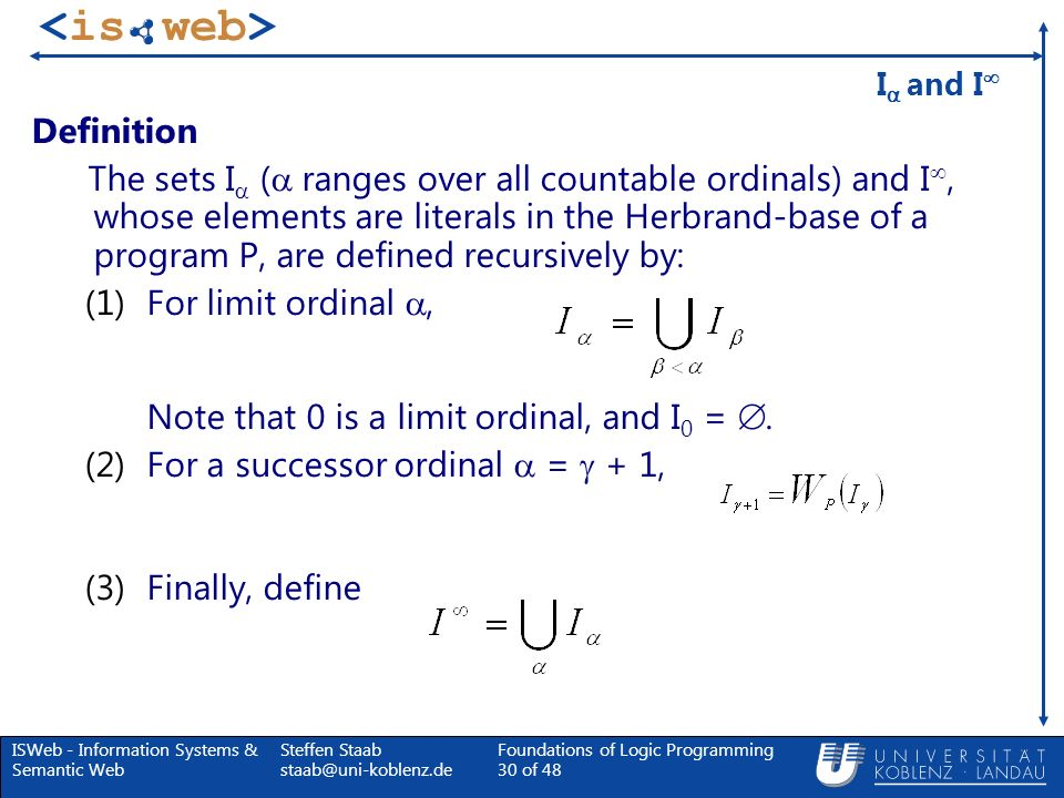 For limit ordinal , Note that 0 is a limit ordinal, and I0 = .