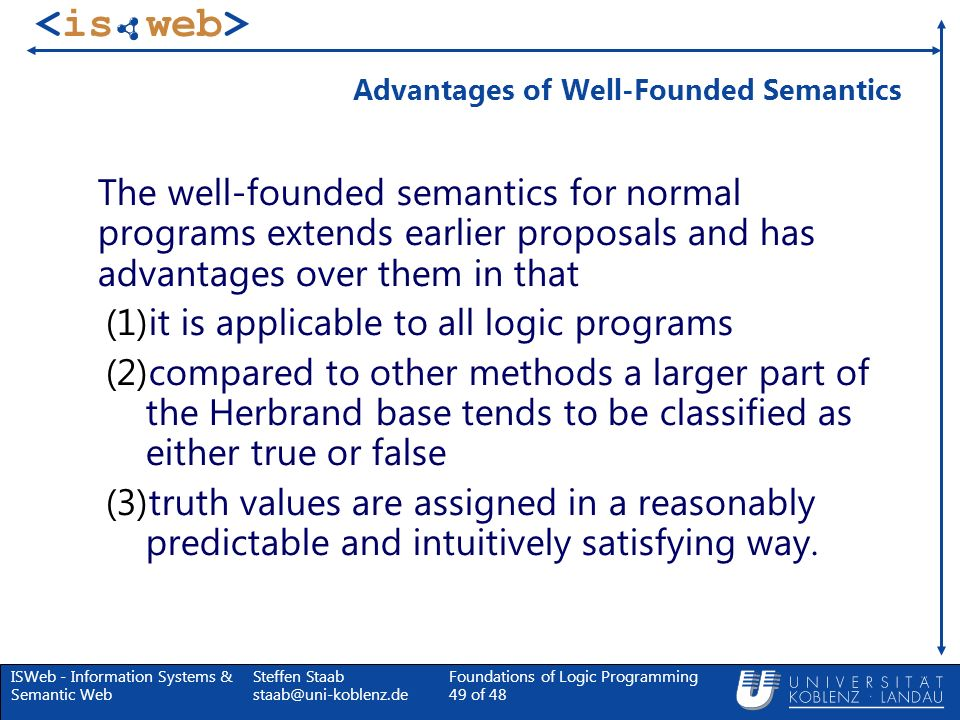 Advantages of Well-Founded Semantics