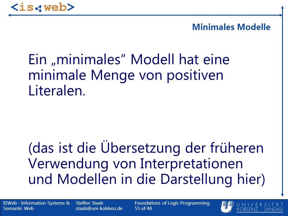 """Minimales Modelle Ein """"minimales Modell hat eine minimale Menge von positiven Literalen."""