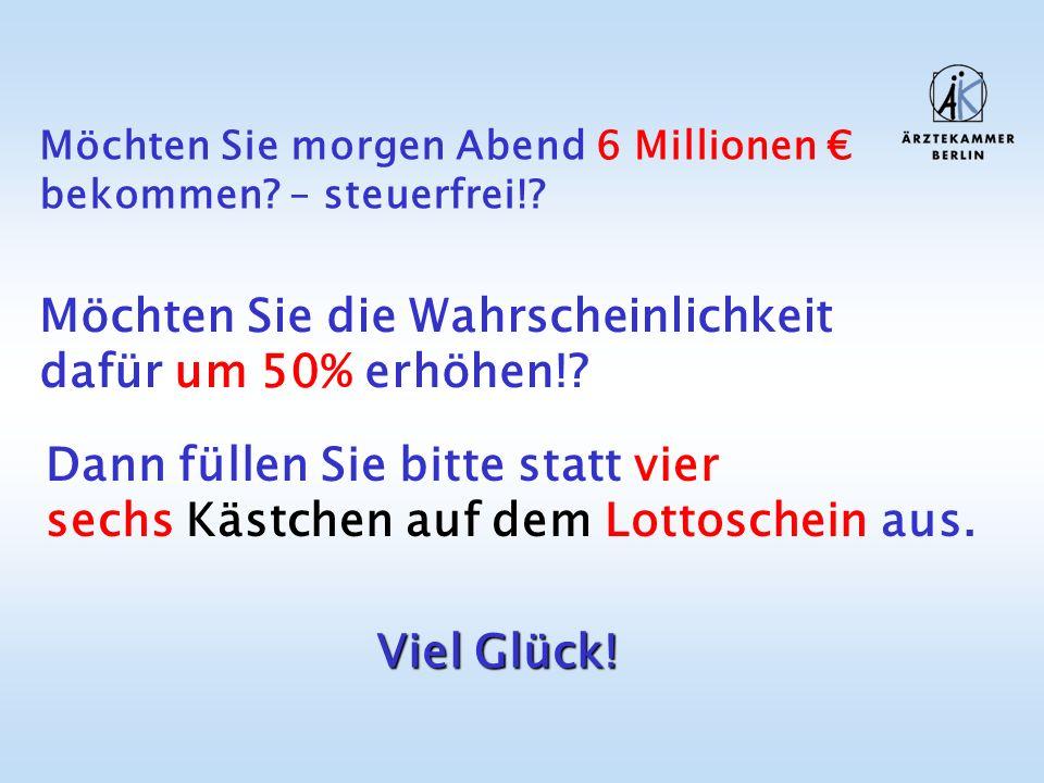Möchten Sie morgen Abend 6 Millionen € bekommen – steuerfrei!