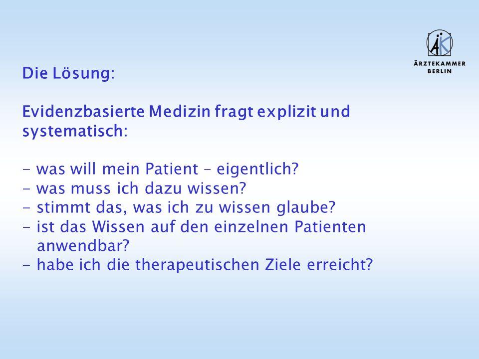 Die Lösung: Evidenzbasierte Medizin fragt explizit und systematisch: - was will mein Patient – eigentlich.