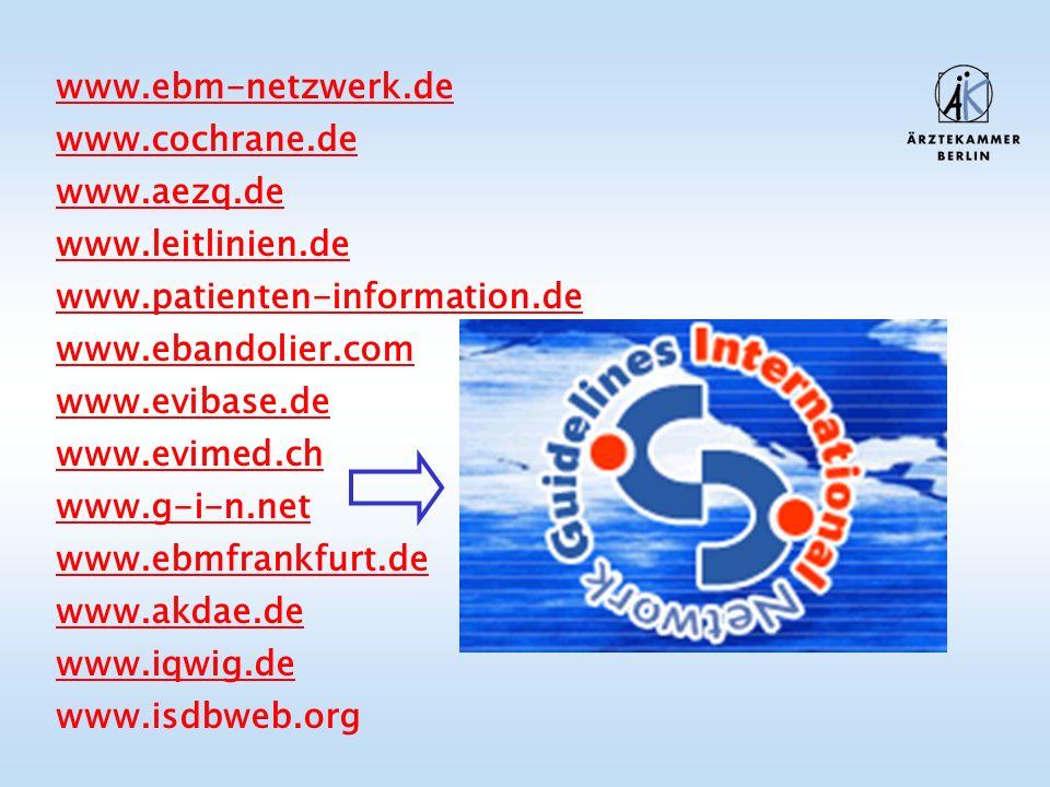 www. ebm-netzwerk. de www. cochrane. de www. aezq. de www. leitlinien