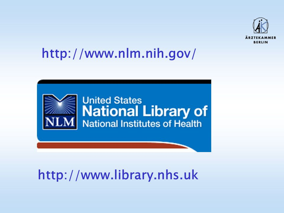 http://www.nlm.nih.gov/ http://www.library.nhs.uk