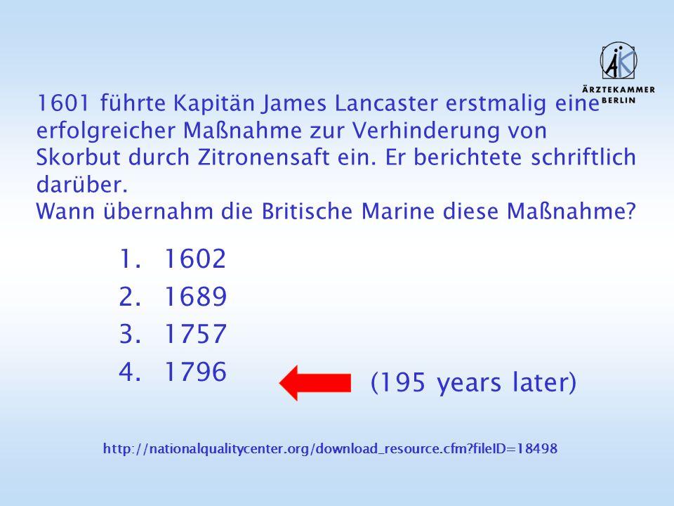 1601 führte Kapitän James Lancaster erstmalig eine erfolgreicher Maßnahme zur Verhinderung von Skorbut durch Zitronensaft ein. Er berichtete schriftlich darüber. Wann übernahm die Britische Marine diese Maßnahme