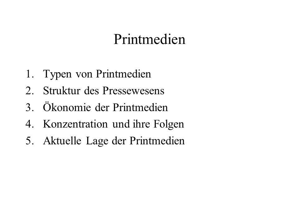 Printmedien Typen von Printmedien Struktur des Pressewesens