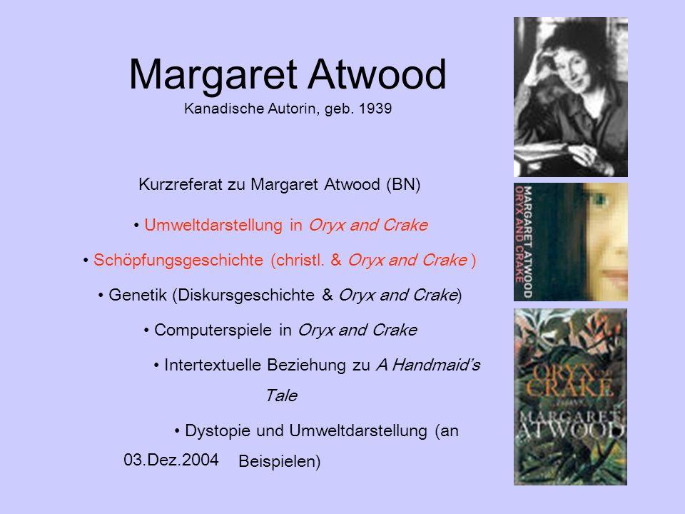 Margaret Atwood Kanadische Autorin, geb. 1939