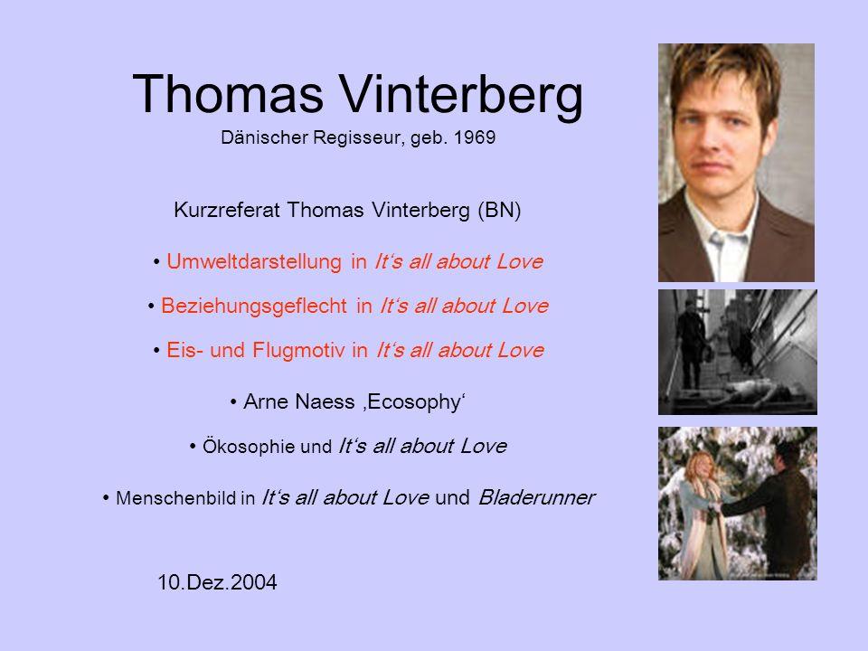 Thomas Vinterberg Dänischer Regisseur, geb. 1969