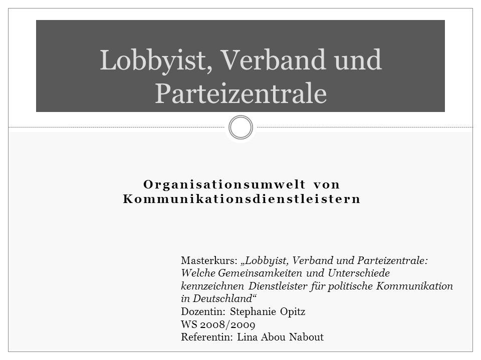 Lobbyist, Verband und Parteizentrale