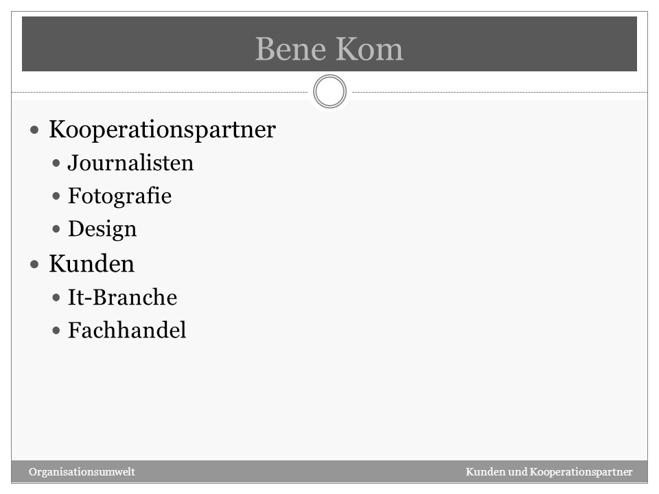 Bene Kom Kooperationspartner Kunden Journalisten Fotografie Design