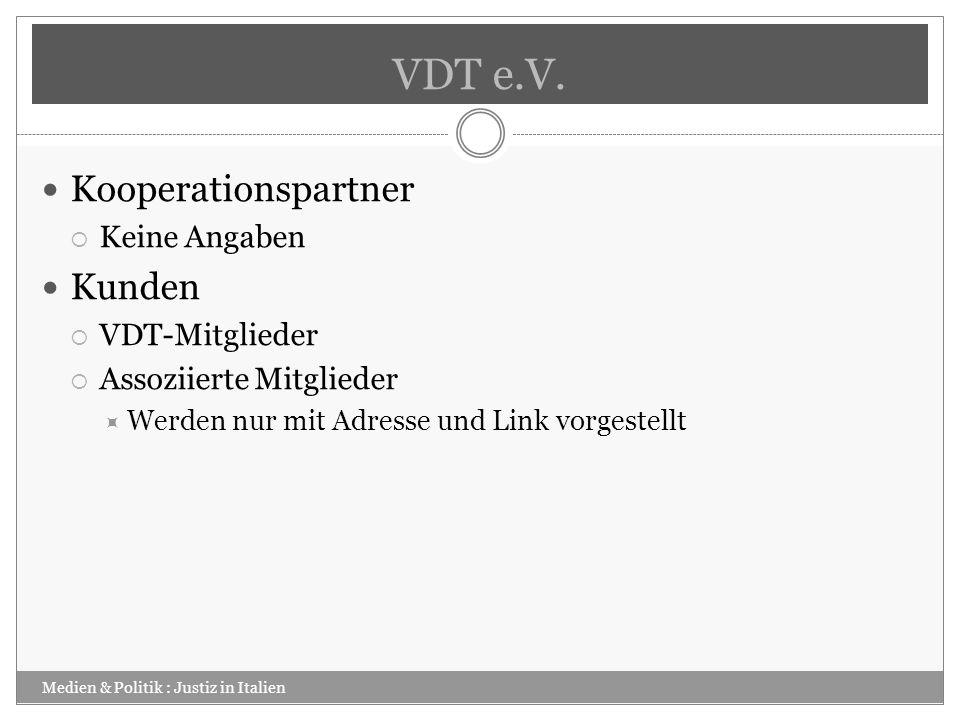 VDT e.V. Kooperationspartner Kunden Keine Angaben VDT-Mitglieder