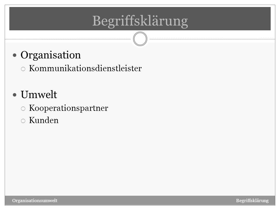 Begriffsklärung Organisation Umwelt Kommunikationsdienstleister