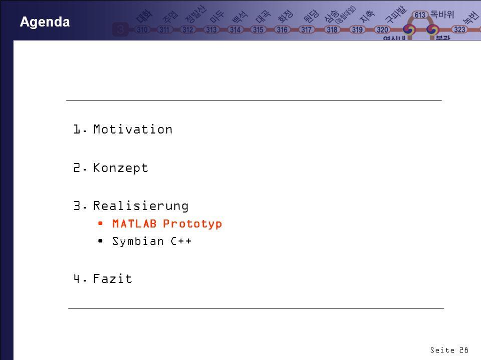 Agenda Motivation Konzept Realisierung Fazit MATLAB Prototyp