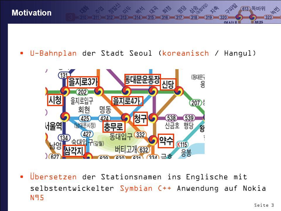 Motivation U-Bahnplan der Stadt Seoul (koreanisch / Hangul) Übersetzen der Stationsnamen ins Englische mit.