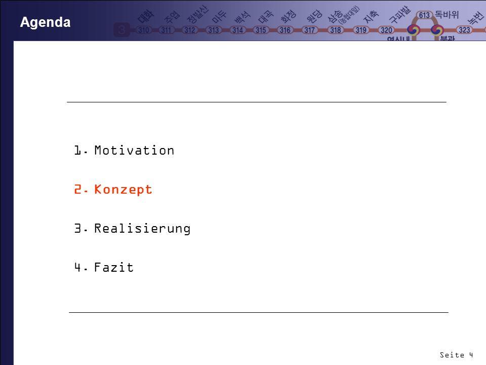 Agenda Motivation Konzept Realisierung Fazit 4
