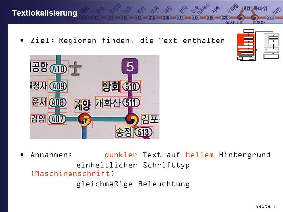 Textlokalisierung Ziel: Regionen finden, die Text enthalten. Annahmen: dunkler Text auf hellem Hintergrund.