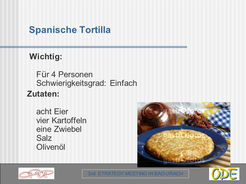 Spanische Tortilla Wichtig: Für 4 Personen Schwierigkeitsgrad: Einfach