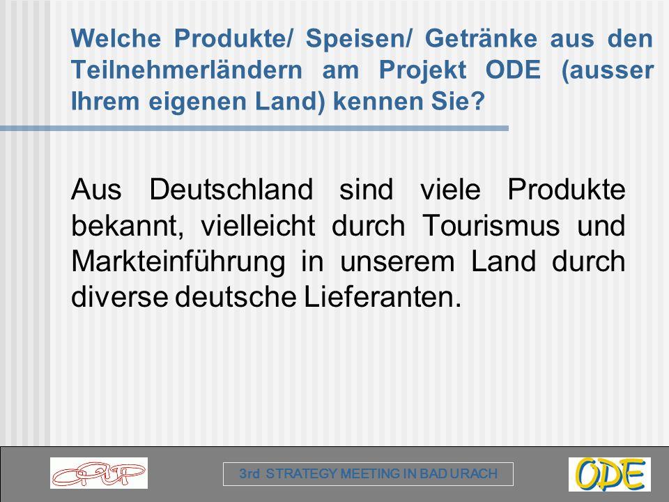 Welche Produkte/ Speisen/ Getränke aus den Teilnehmerländern am Projekt ODE (ausser Ihrem eigenen Land) kennen Sie