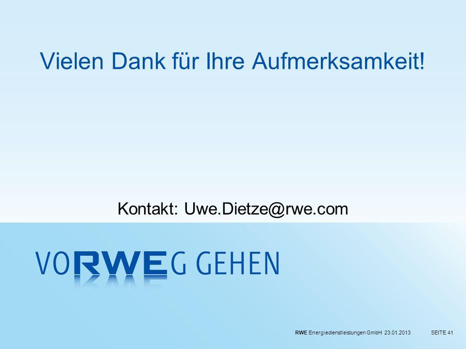 Vielen Dank für Ihre Aufmerksamkeit! Kontakt: Uwe.Dietze@rwe.com