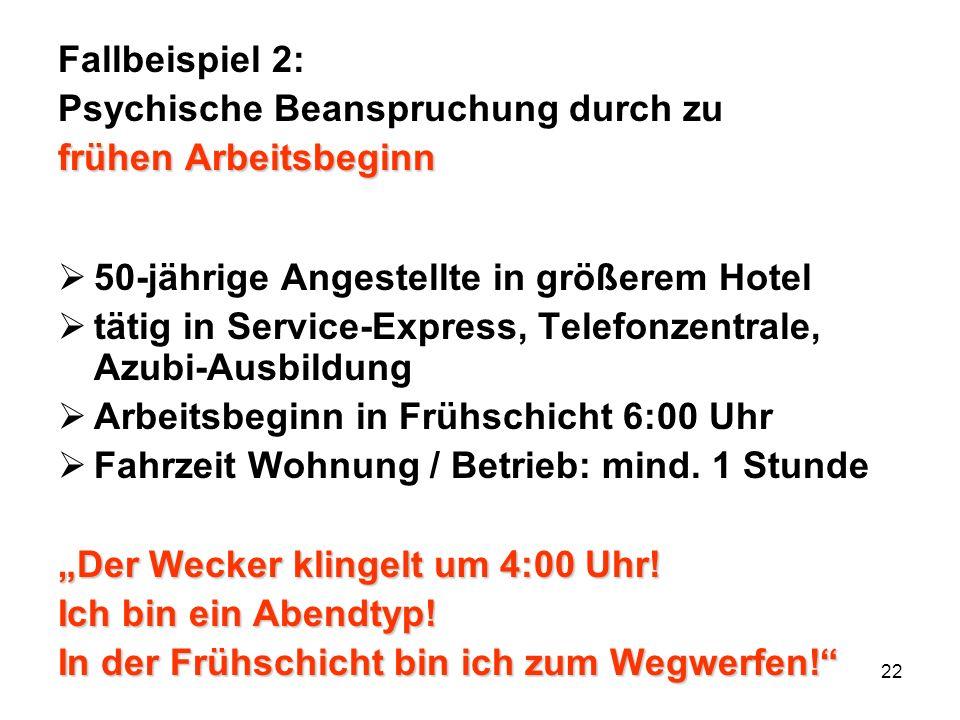 Fallbeispiel 2: Psychische Beanspruchung durch zu. frühen Arbeitsbeginn. 50-jährige Angestellte in größerem Hotel.