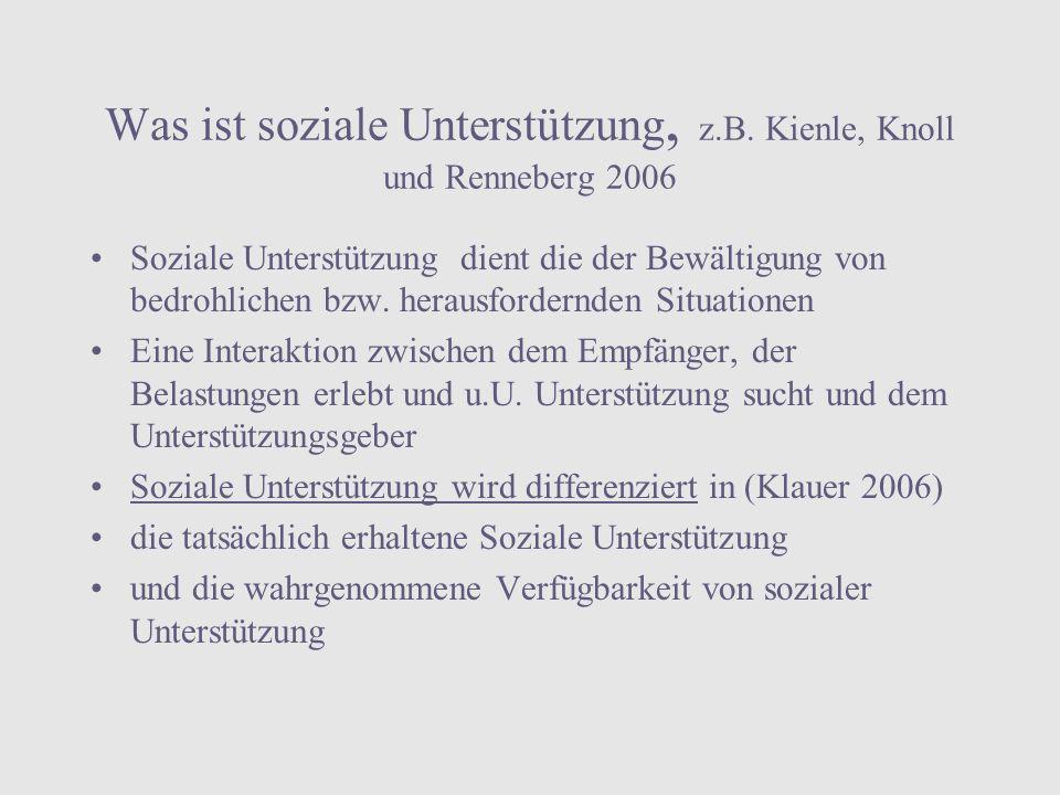 Was ist soziale Unterstützung, z.B. Kienle, Knoll und Renneberg 2006