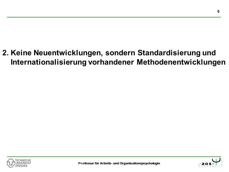 2. Keine Neuentwicklungen, sondern Standardisierung und