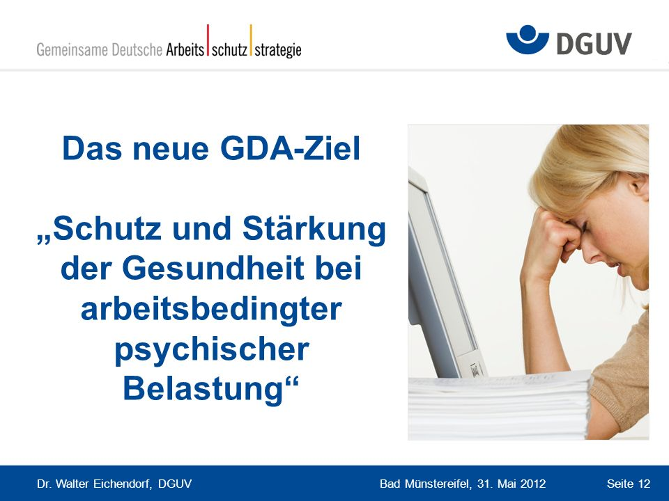 """Das neue GDA-Ziel """"Schutz und Stärkung der Gesundheit bei arbeitsbedingter psychischer Belastung"""