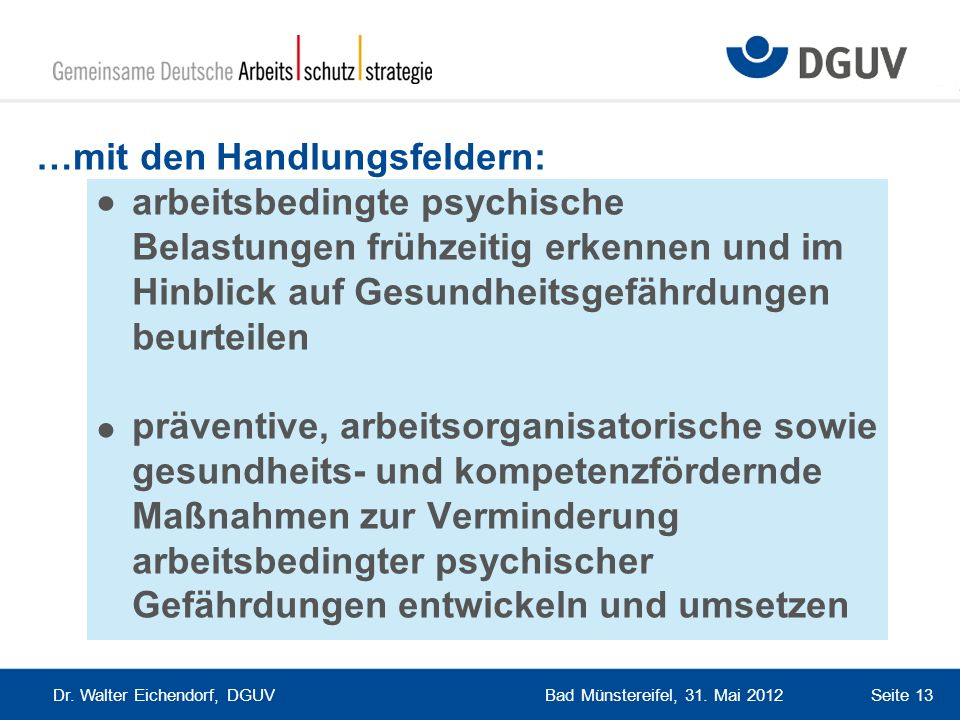 …mit den Handlungsfeldern:. arbeitsbedingte psychische