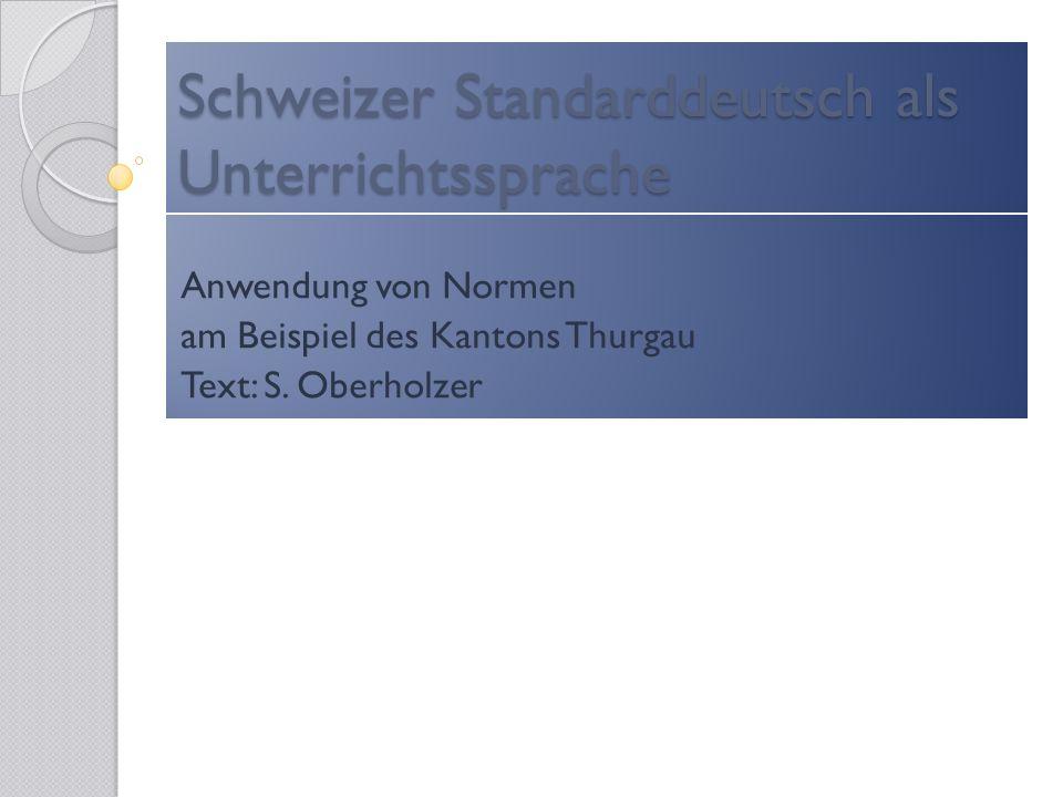 Schweizer Standarddeutsch als Unterrichtssprache