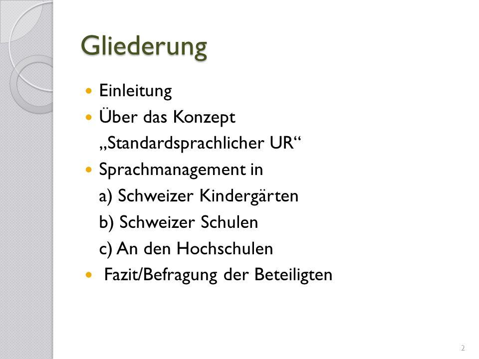 """Gliederung Einleitung Über das Konzept """"Standardsprachlicher UR"""