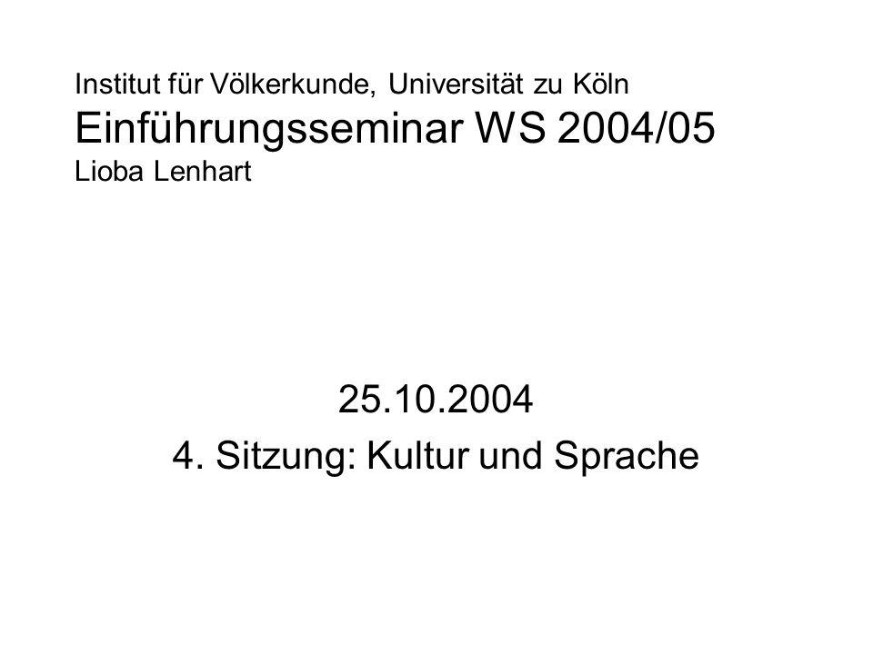 25.10.2004 4. Sitzung: Kultur und Sprache