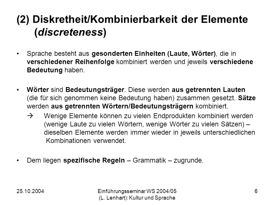 (2) Diskretheit/Kombinierbarkeit der Elemente (discreteness)