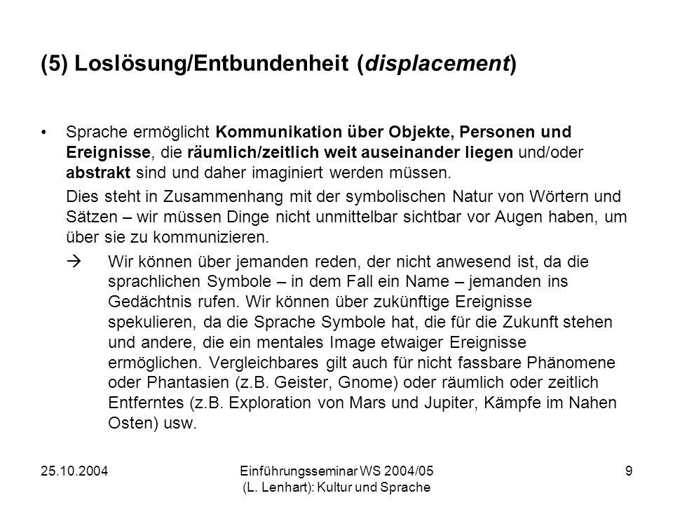 (5) Loslösung/Entbundenheit (displacement)
