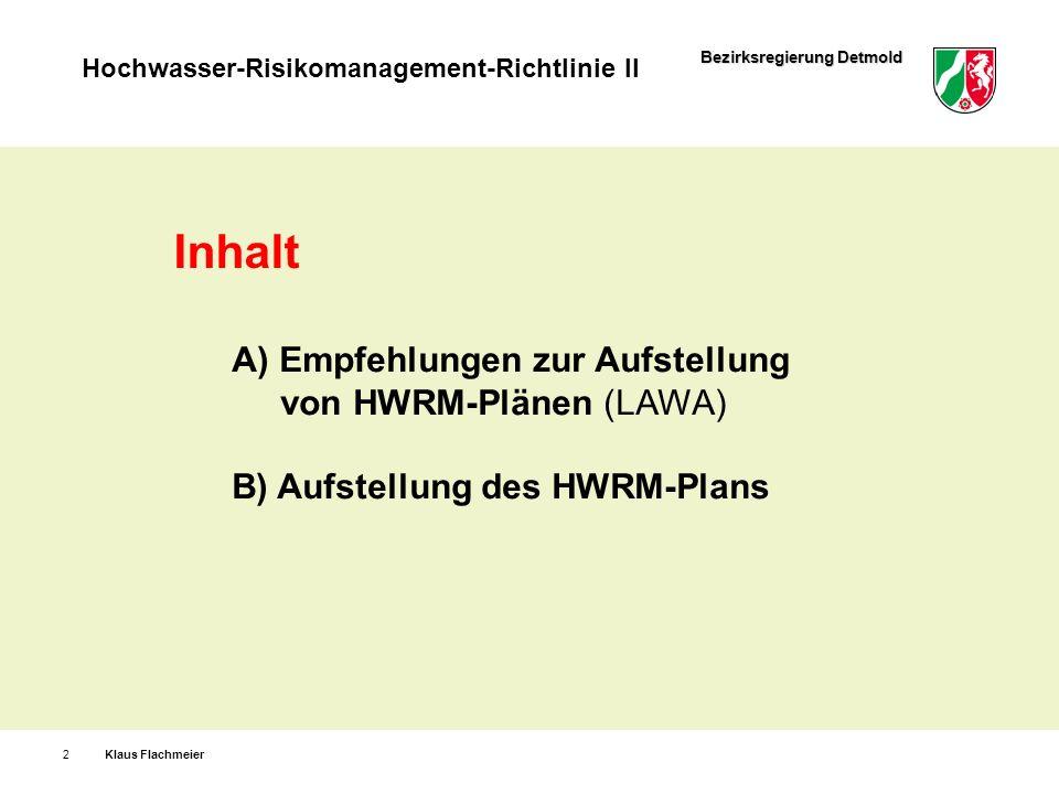 Inhalt A) Empfehlungen zur Aufstellung von HWRM-Plänen (LAWA)