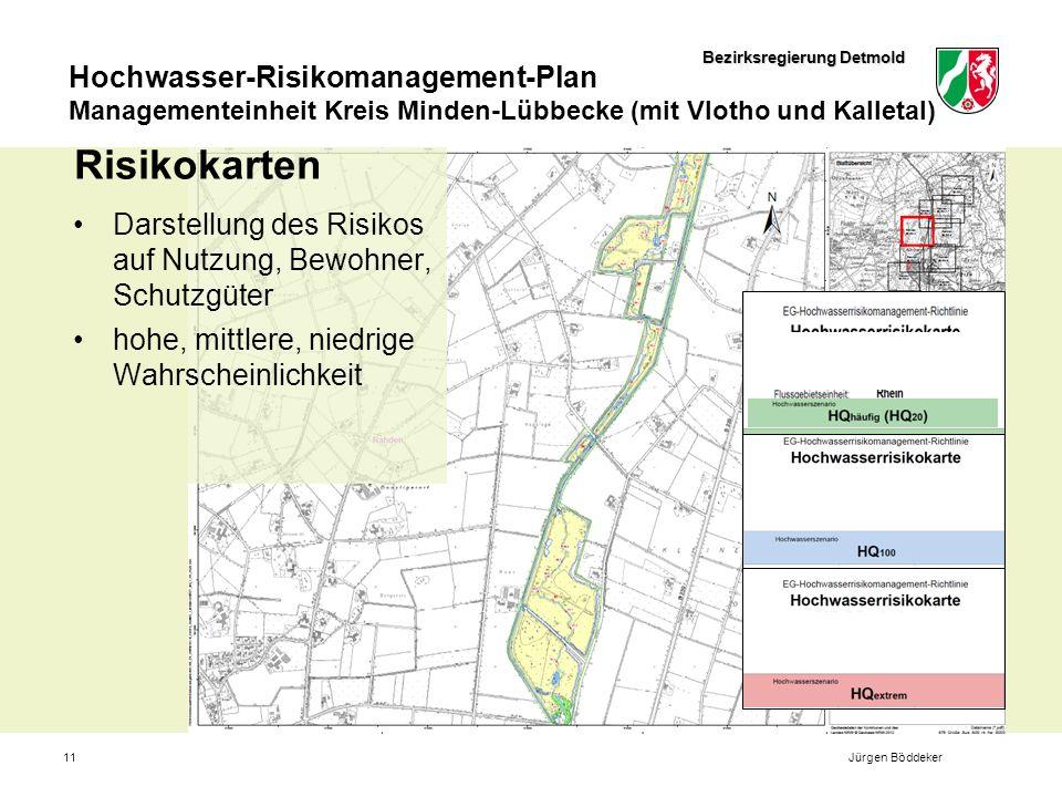 Risikokarten Darstellung des Risikos auf Nutzung, Bewohner, Schutzgüter. hohe, mittlere, niedrige Wahrscheinlichkeit.