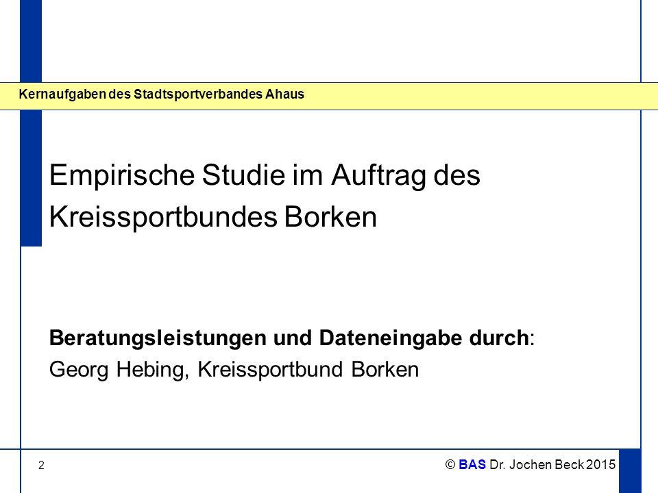 Empirische Studie im Auftrag des Kreissportbundes Borken Beratungsleistungen und Dateneingabe durch: Georg Hebing, Kreissportbund Borken