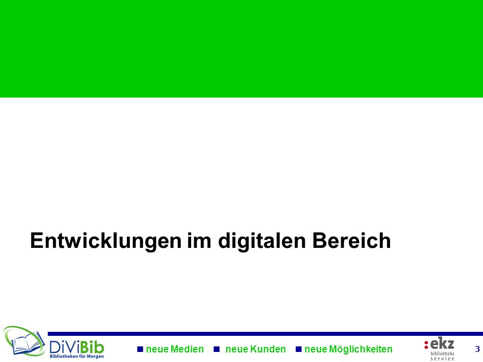 Entwicklungen im digitalen Bereich