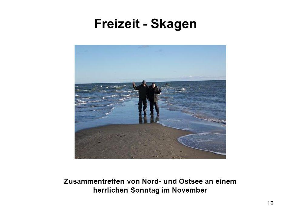 Freizeit - Skagen Zusammentreffen von Nord- und Ostsee an einem herrlichen Sonntag im November
