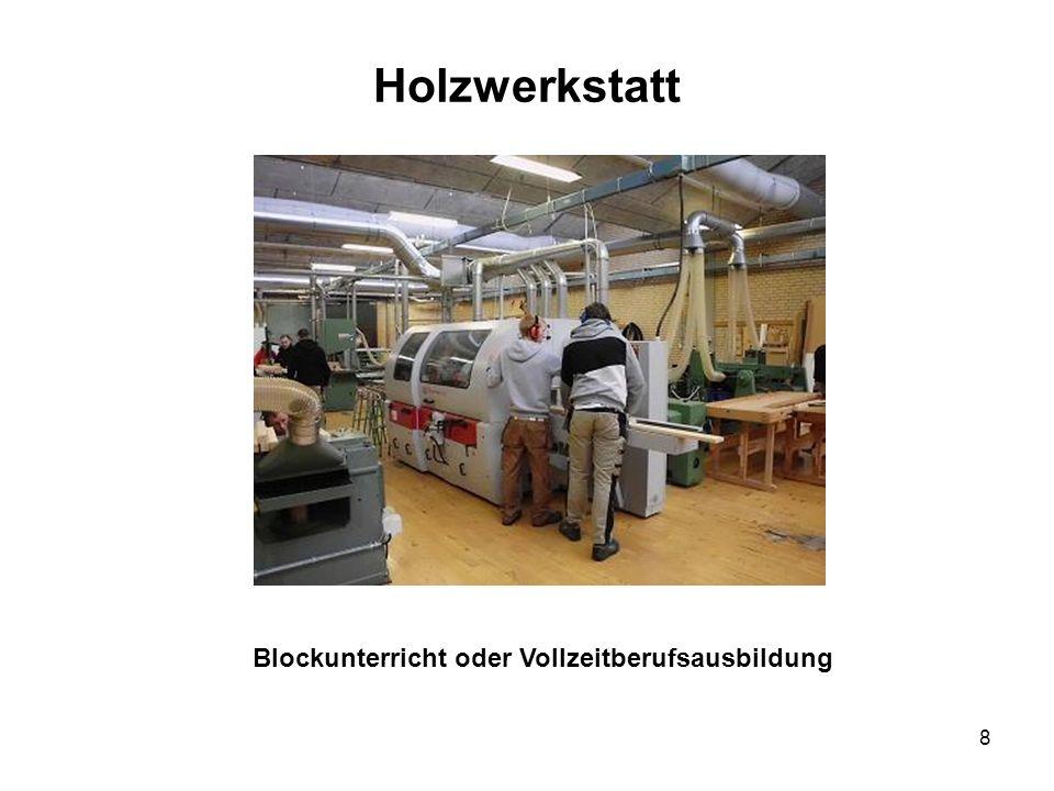 Holzwerkstatt Blockunterricht oder Vollzeitberufsausbildung