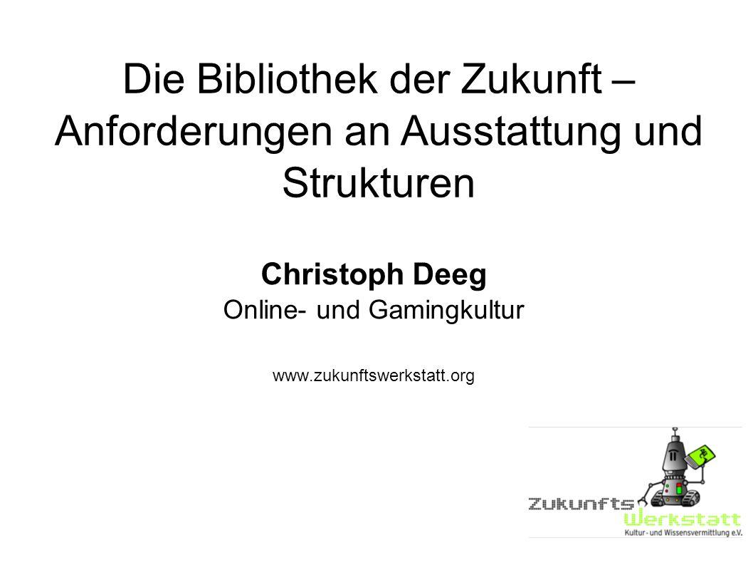 Christoph Deeg Online- und Gamingkultur www.zukunftswerkstatt.org