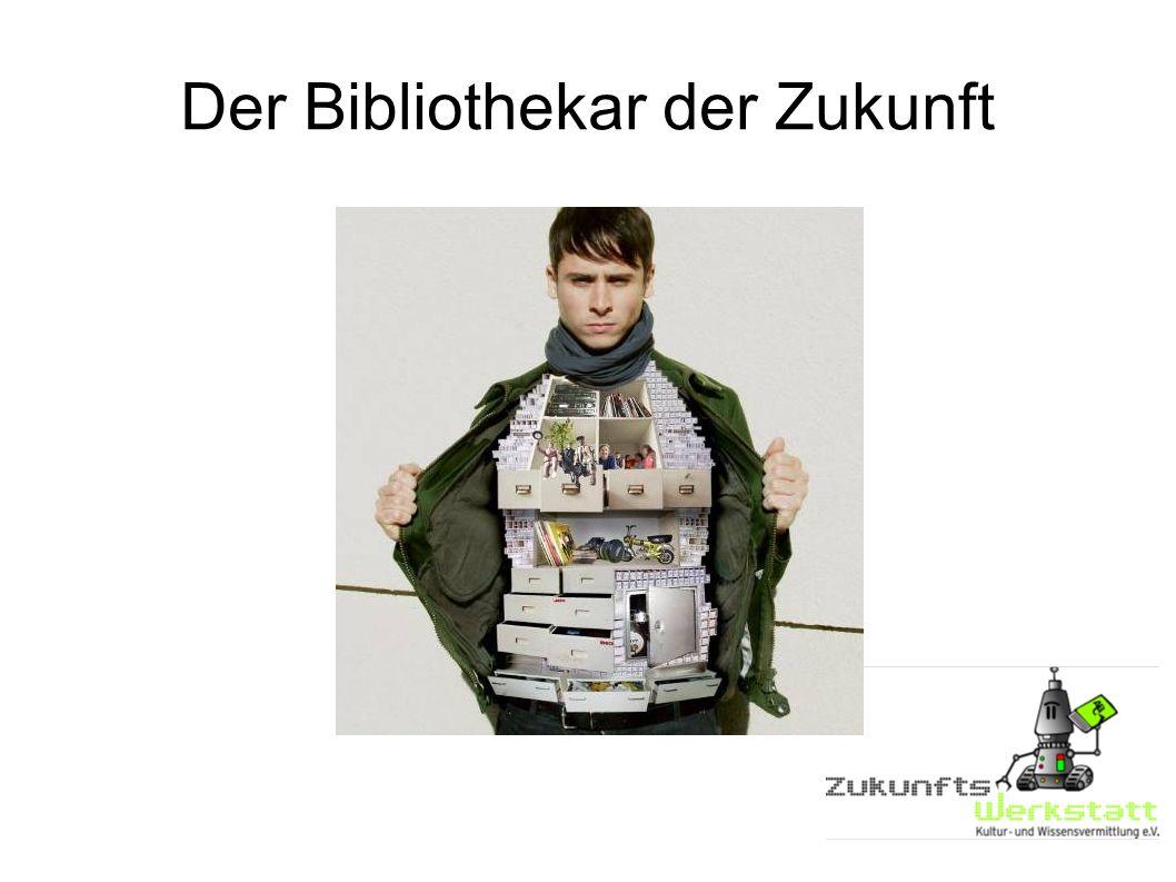 Der Bibliothekar der Zukunft