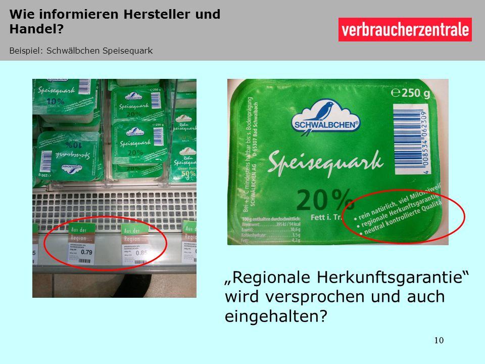 """""""Regionale Herkunftsgarantie wird versprochen und auch eingehalten"""