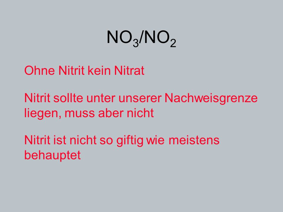 NO3/NO2 Ohne Nitrit kein Nitrat