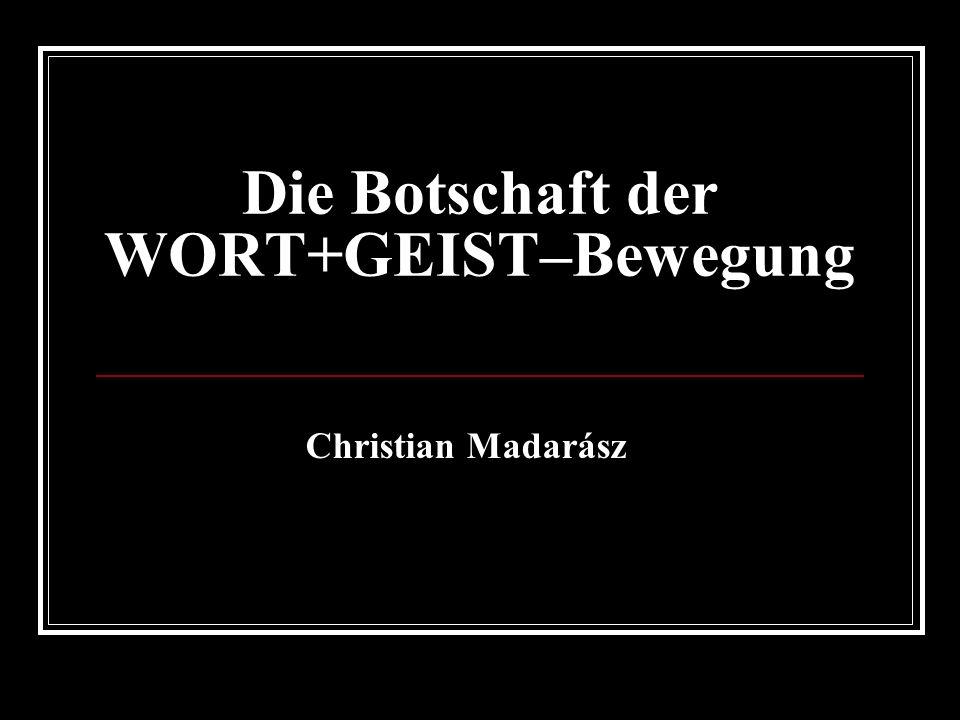Die Botschaft der WORT+GEIST–Bewegung