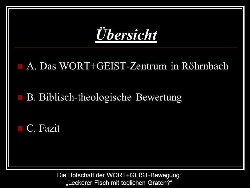 Übersicht A. Das WORT+GEIST-Zentrum in Röhrnbach