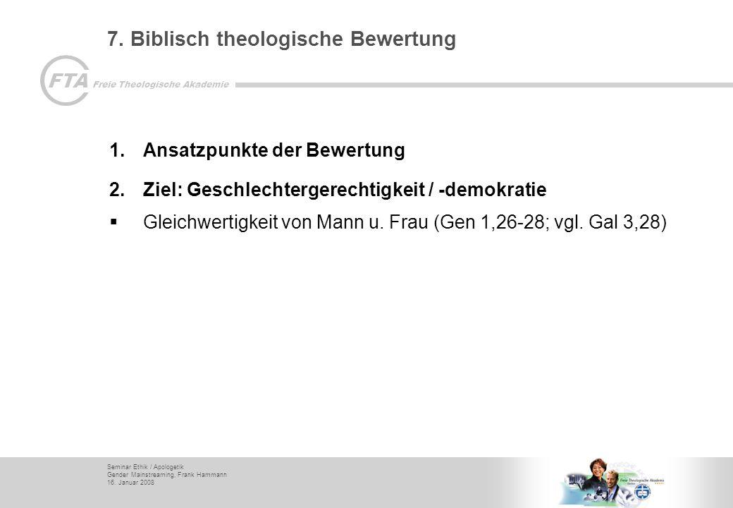 7. Biblisch theologische Bewertung