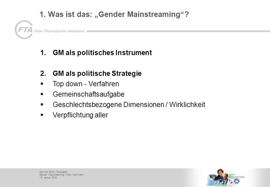 "1. Was ist das: ""Gender Mainstreaming"