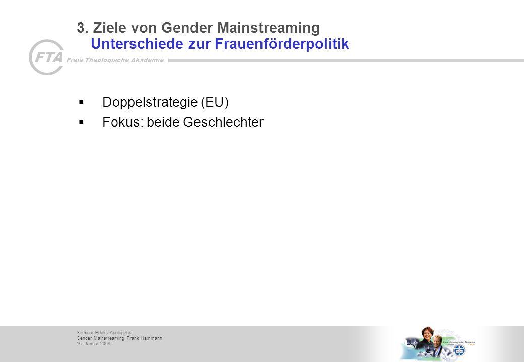 3. Ziele von Gender Mainstreaming Unterschiede zur Frauenförderpolitik
