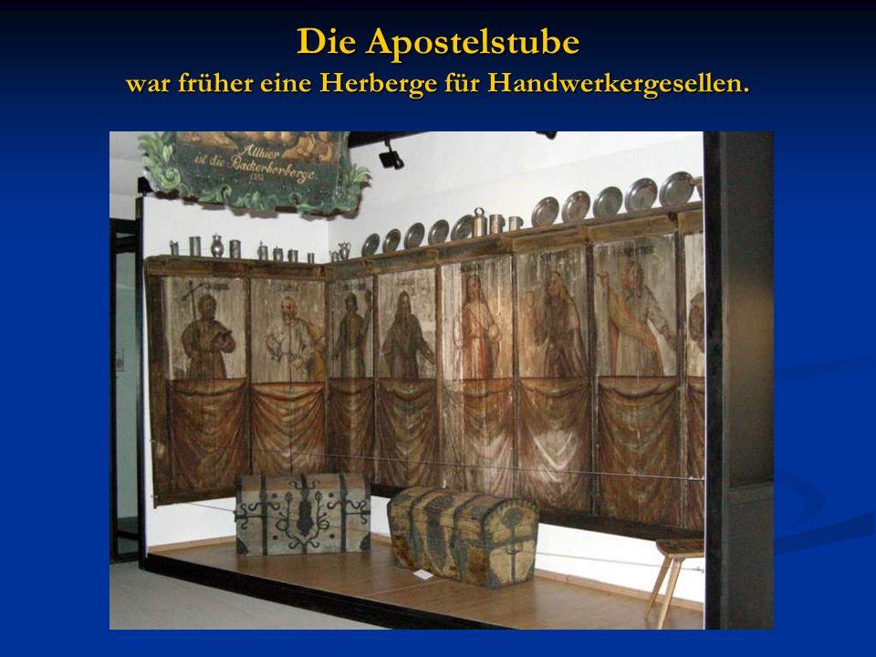 Die Apostelstube war früher eine Herberge für Handwerkergesellen.