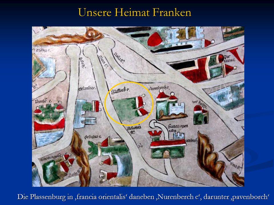 Unsere Heimat Franken Die Plassenburg in 'francia orientalis' daneben 'Nurenberch c', darunter 'pavenborch'